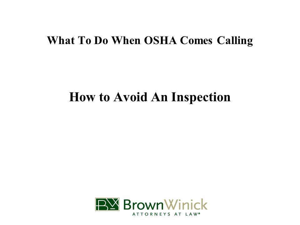 What To Do When OSHA Comes Calling How to Avoid An Inspection
