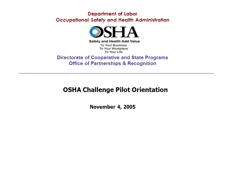 Department of Labor Occupational Safety and Health Administration Directorate of Cooperative and State Programs Office of Partnerships & Recognition N