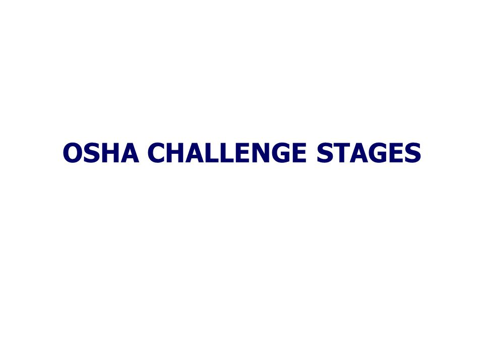 OSHA CHALLENGE STAGES