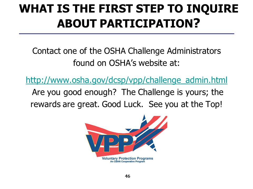 46 WHAT IS THE FIRST STEP TO INQUIRE ABOUT PARTICIPATION .