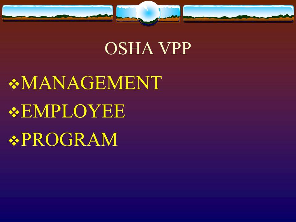 OSHA VPP  MANAGEMENT  EMPLOYEE  PROGRAM