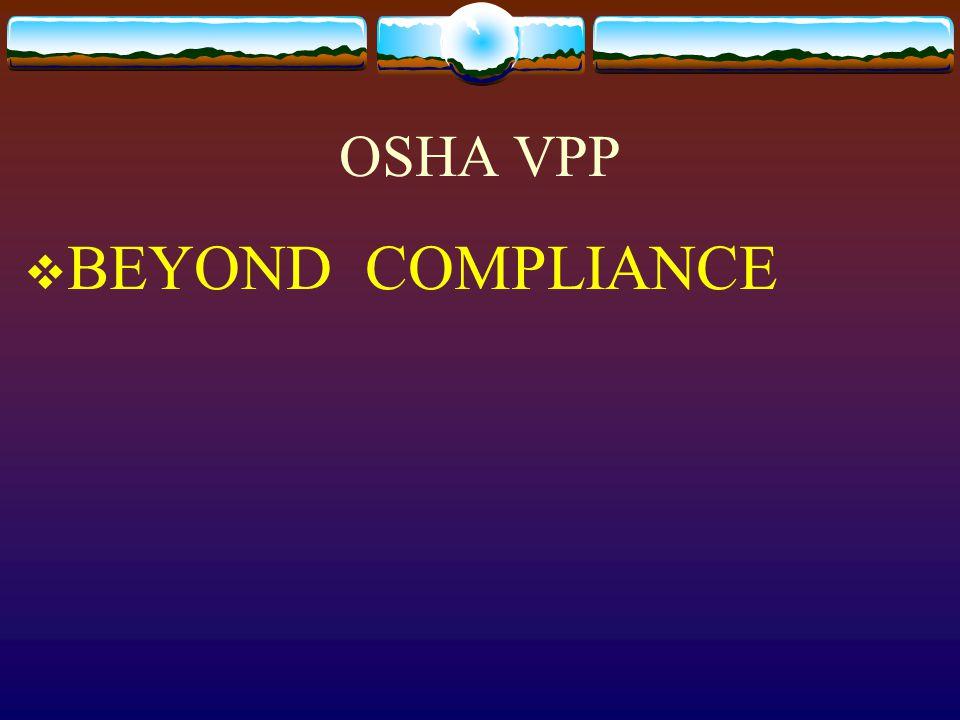 OSHA VPP  BEYOND COMPLIANCE