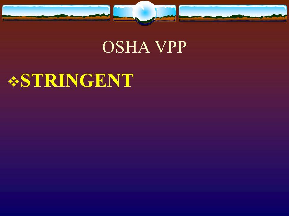OSHA VPP  STRINGENT