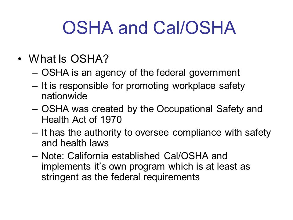 OSHA and Cal/OSHA What Is OSHA.