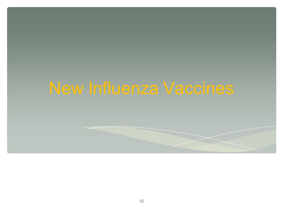 65 New Influenza Vaccines