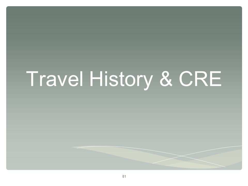 81 Travel History & CRE