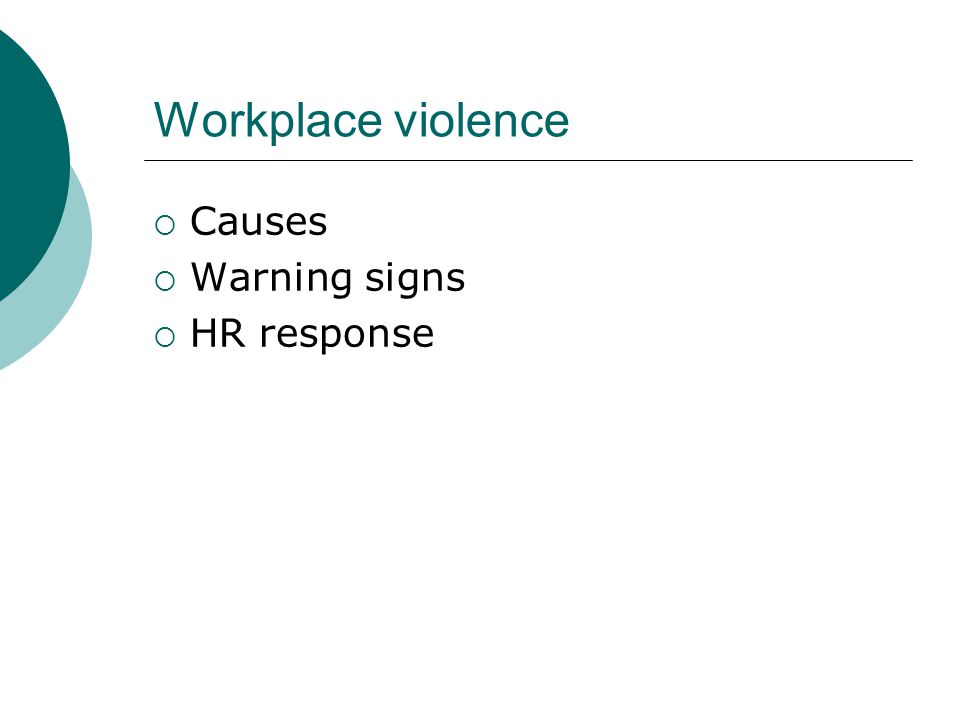 Workplace violence  Causes  Warning signs  HR response