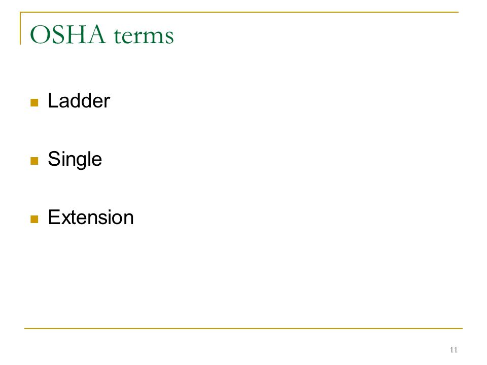 11 OSHA terms Ladder Single Extension