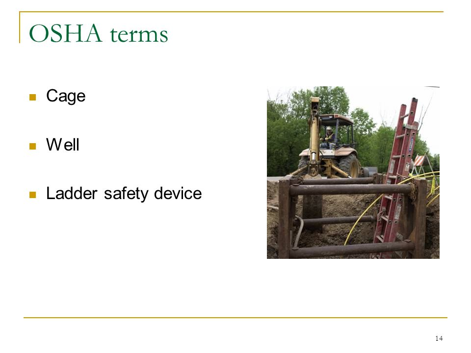 14 OSHA terms Cage Well Ladder safety device