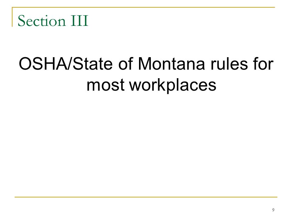 9 Section III OSHA/State of Montana rules for most workplaces
