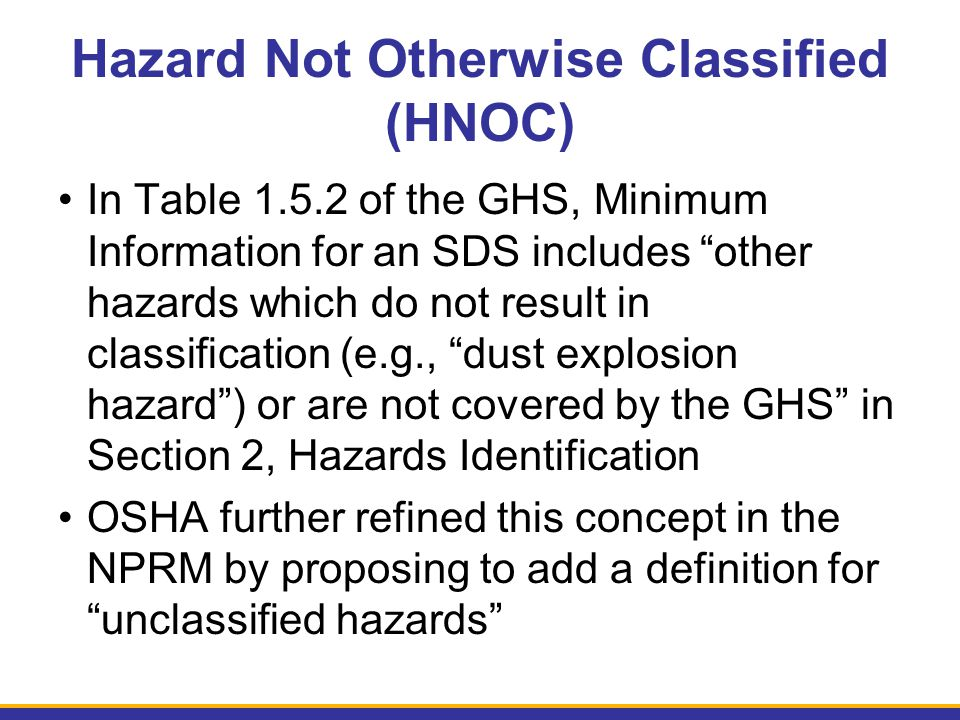 "In Table 1.5.2 of the GHS, Minimum Information for an SDS includes ""other hazards which do not result in classification (e.g., ""dust explosion hazard"""