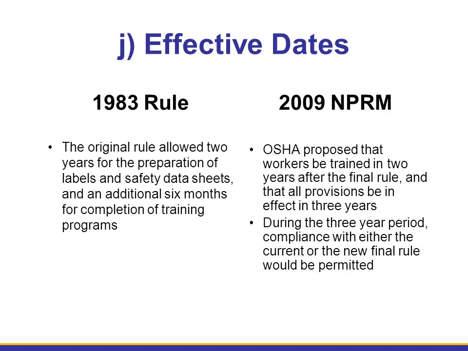 j) Effective Dates 1983 Rule The original rule allowed two years for the preparation of labels and safety data sheets, and an additional six months fo
