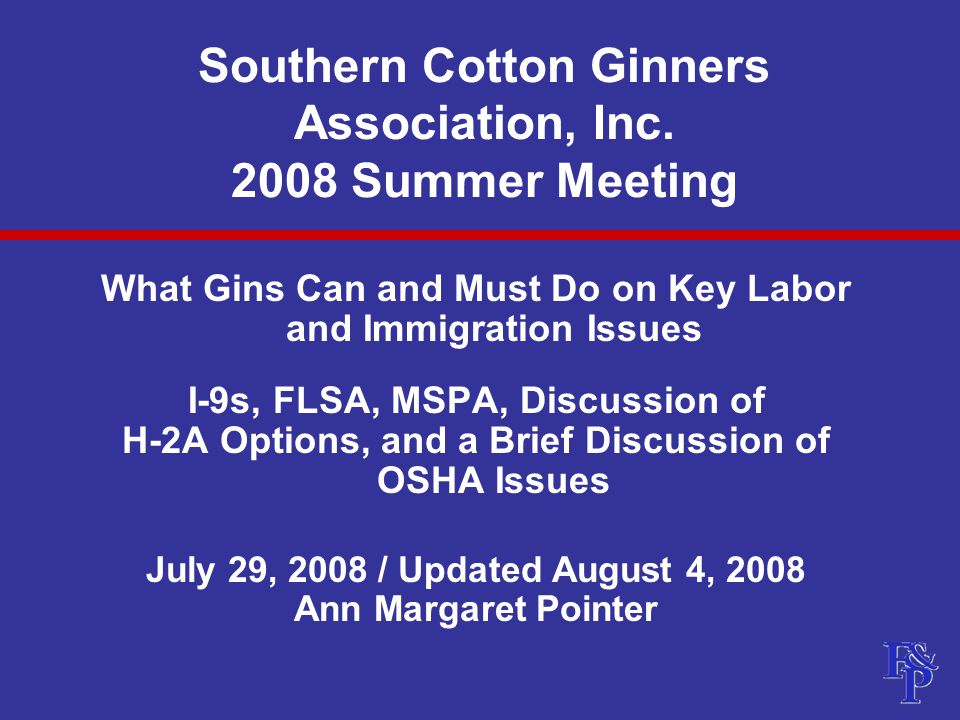 FLSA Partial Overtime Exemption Commercial Cotton Ginning for Market Section 13(i)  Not more than 14 weeks in 52 consecutive weeks  For gins in county where cotton grown in commercial quantities  If employees paid 1-1/2 times regular rate for hours worked : over 10 in any work day or over 48 in any work week  Promised bonuses likely part of regular rate