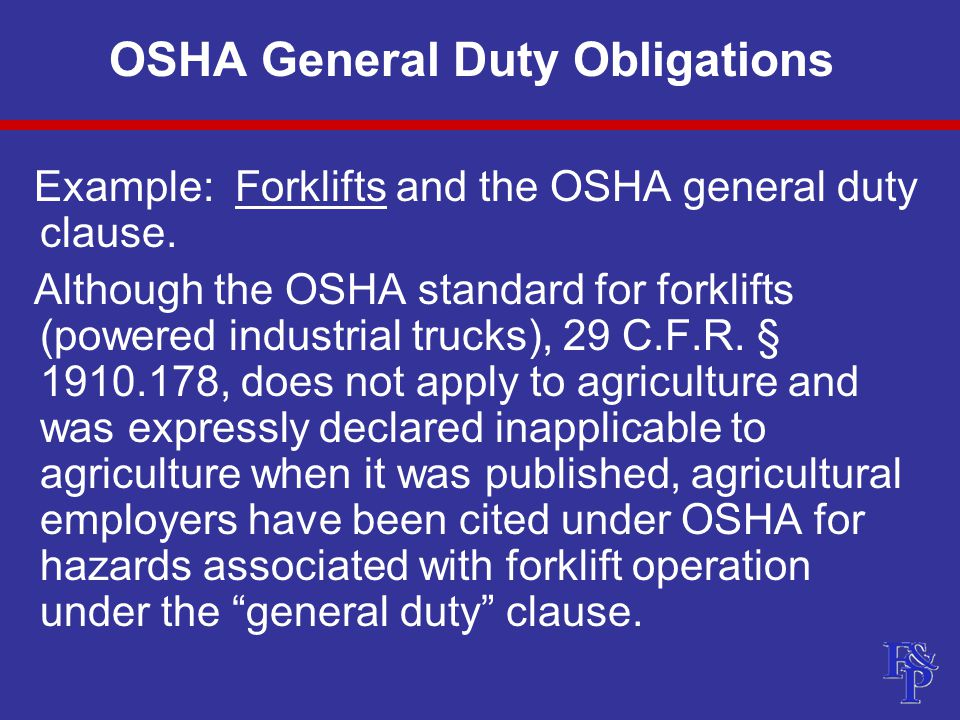OSHA General Duty Obligations Example: Forklifts and the OSHA general duty clause.