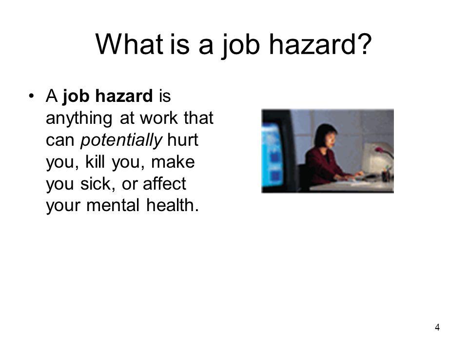 4 What is a job hazard.