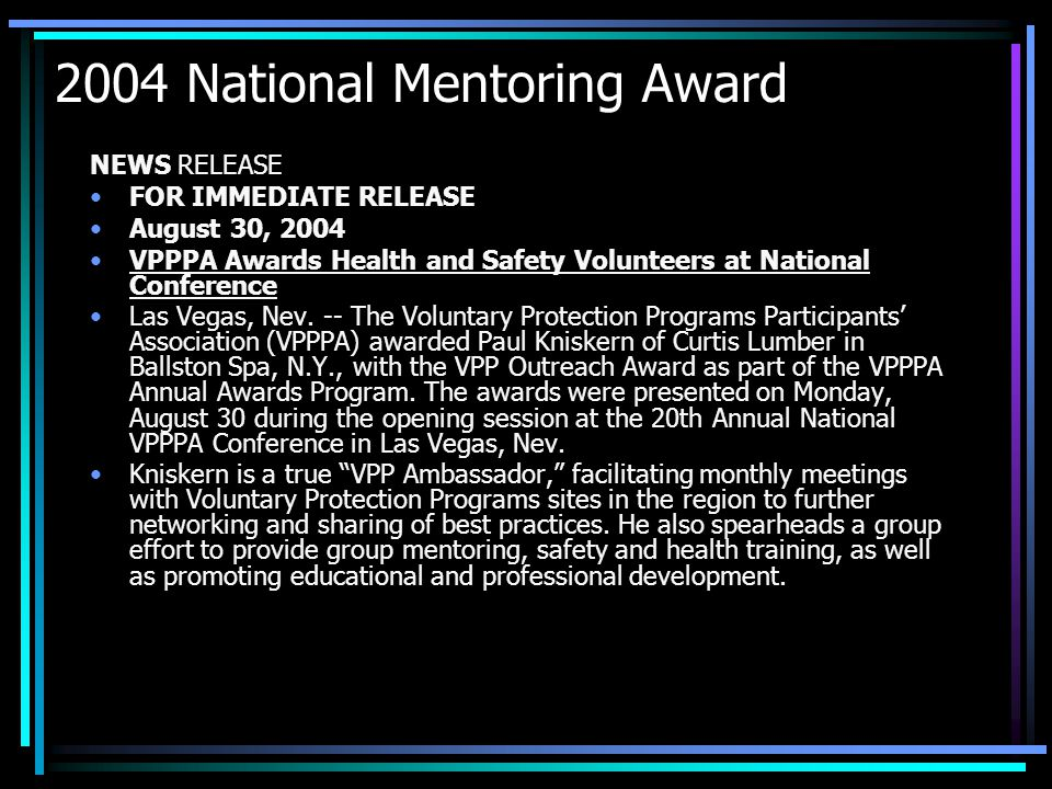 2004 National Mentoring Award NEWS RELEASE FOR IMMEDIATE RELEASE August 30, 2004 VPPPA Awards Health and Safety Volunteers at National Conference Las Vegas, Nev.