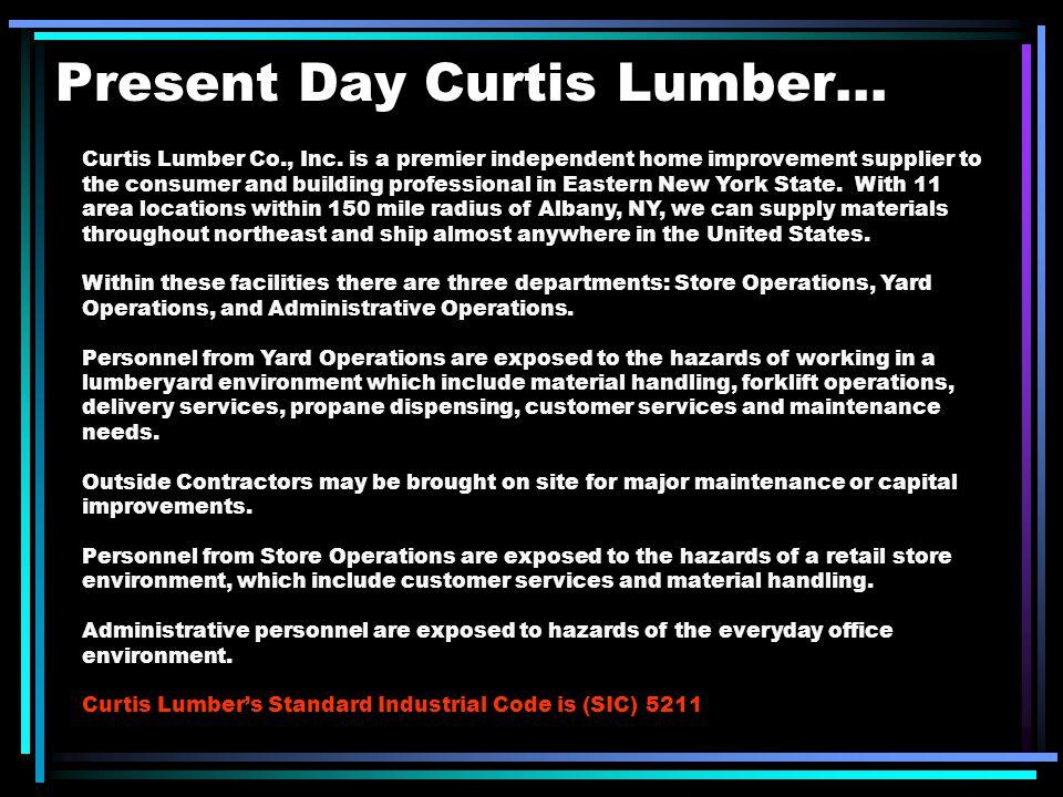 Present Day Curtis Lumber... Curtis Lumber Co., Inc.