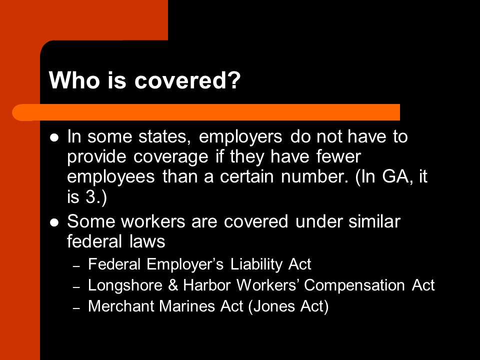 Advantages to Workers' Compensation Employer is strictly liable – Do not care who is at fault – Less for employee to have to prove.