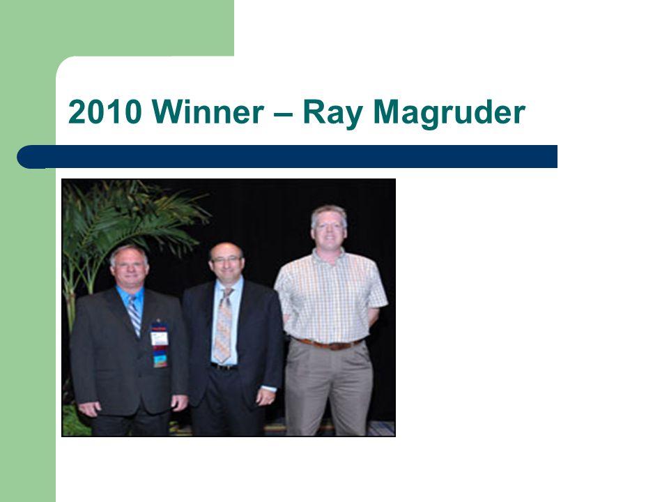 2010 Winner – Ray Magruder