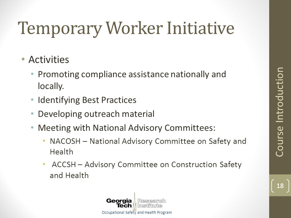 Occupational Safety and Health Program Temporary Worker Initiative Activities Promoting compliance assistance nationally and locally.