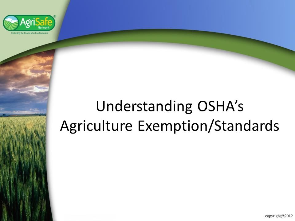 Polling Question OSHA establishes Worker Protection Standards in Agriculture?