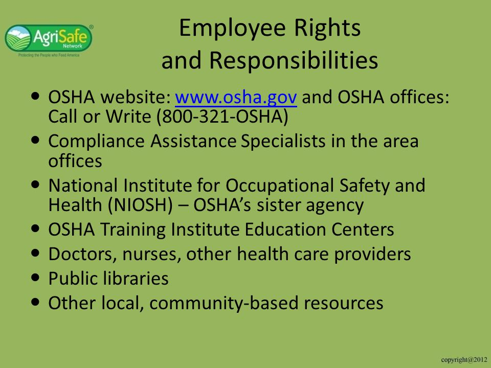 Objectives of Webinar Identify OSHA standards specific to Agriculture Identify General Industry OSHA standards that should be considered in Agriculture Understand OSHA exemption Differentiate between Federal OSHA, State OSHA, NIOSH, EPA (Environmental Protection Agency) and WPS (Worker Protection Standard) Disseminate resources to aid in OSHA standard compliance