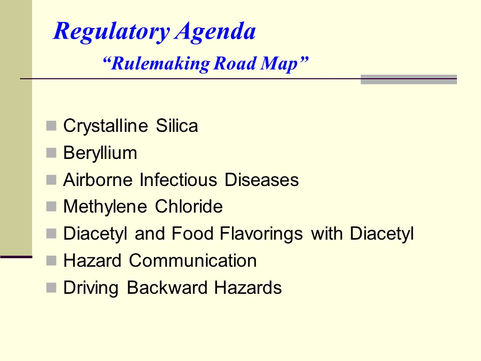 "Regulatory Agenda ""Rulemaking Road Map"" Crystalline Silica Beryllium Airborne Infectious Diseases Methylene Chloride Diacetyl and Food Flavorings with"
