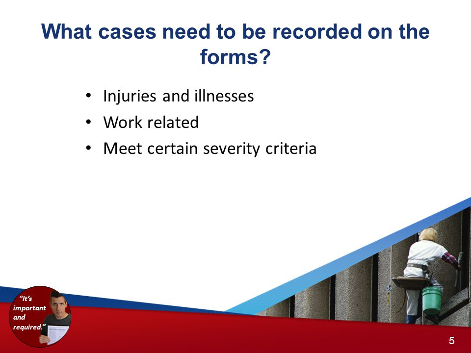 What cases need to be recorded on the forms.