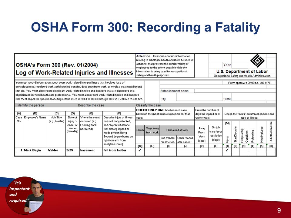 """OSHA Form 300: Recording a Fatality 8 9 """"It's important and required."""""""