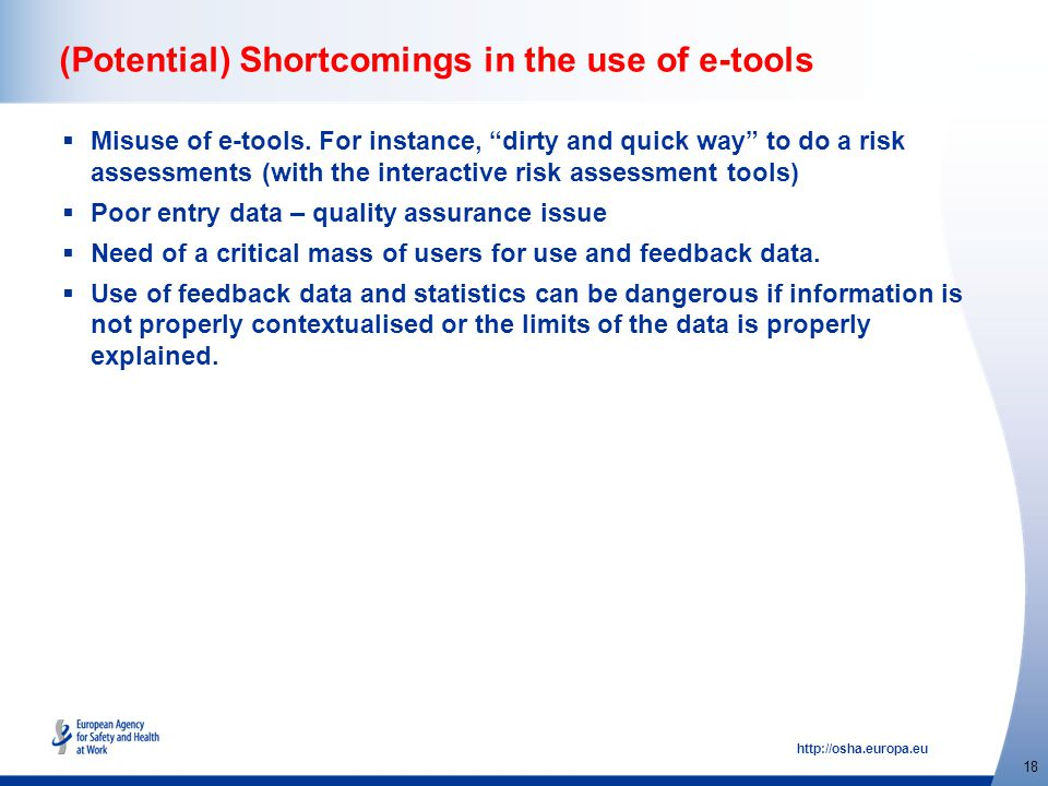 http://osha.europa.eu 18 (Potential) Shortcomings in the use of e-tools  Misuse of e-tools.