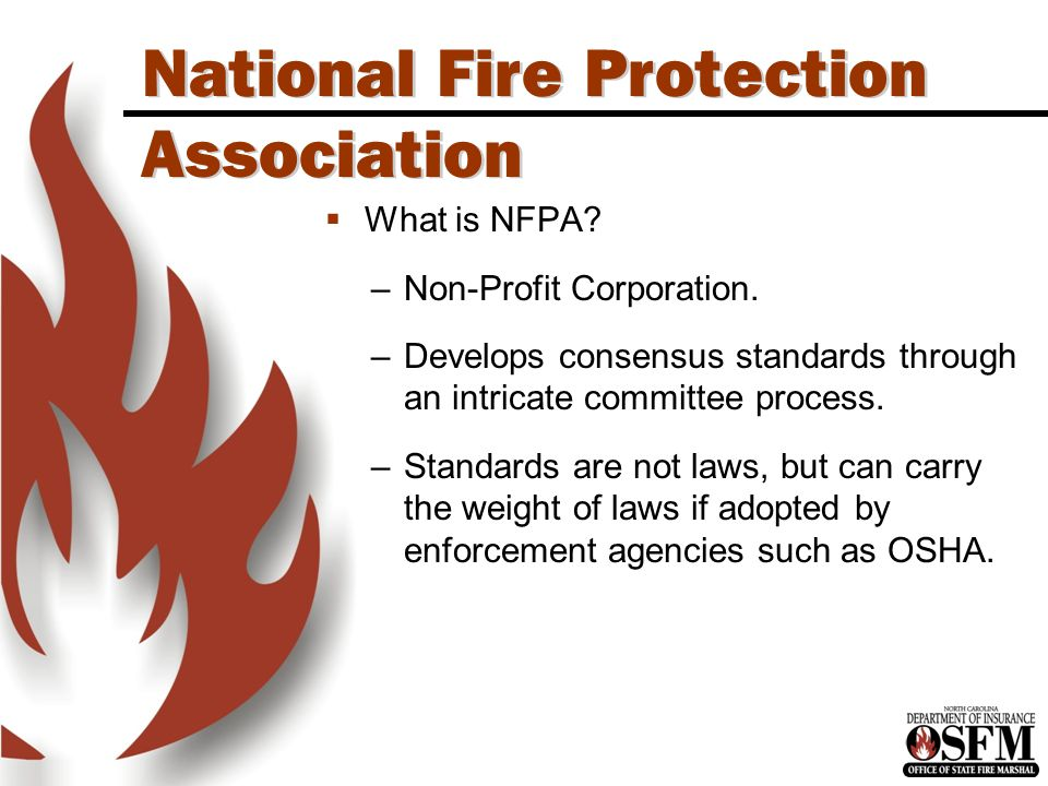 North Carolina is an OSHA State National Fire Protection Association  What is NFPA.