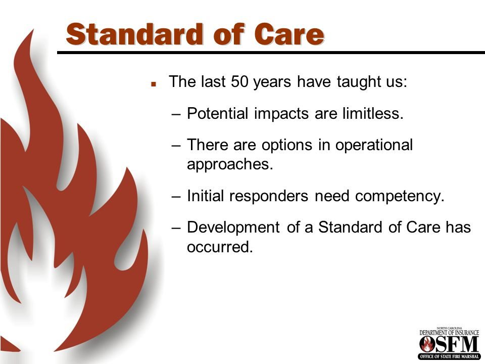 North Carolina is an OSHA State Standard of Care n The last 50 years have taught us: –Potential impacts are limitless.