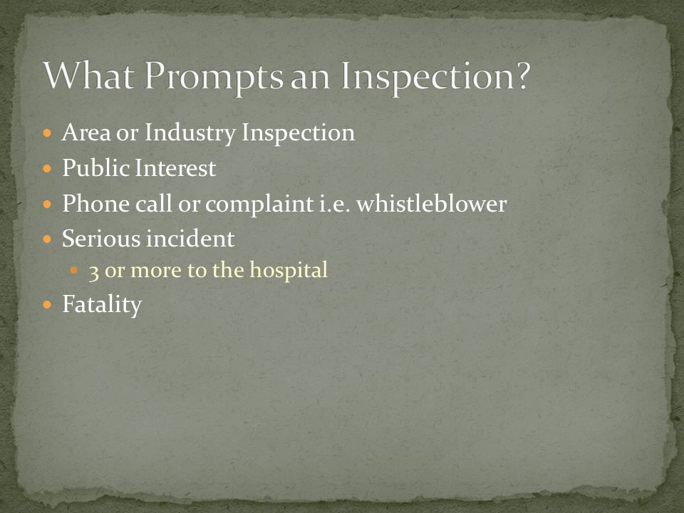Area or Industry Inspection Public Interest Phone call or complaint i.e.