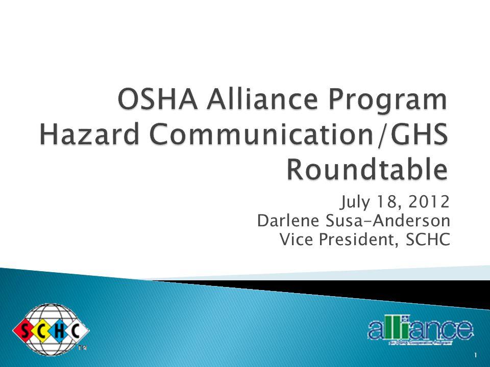 July 18, 2012 Darlene Susa-Anderson Vice President, SCHC 1