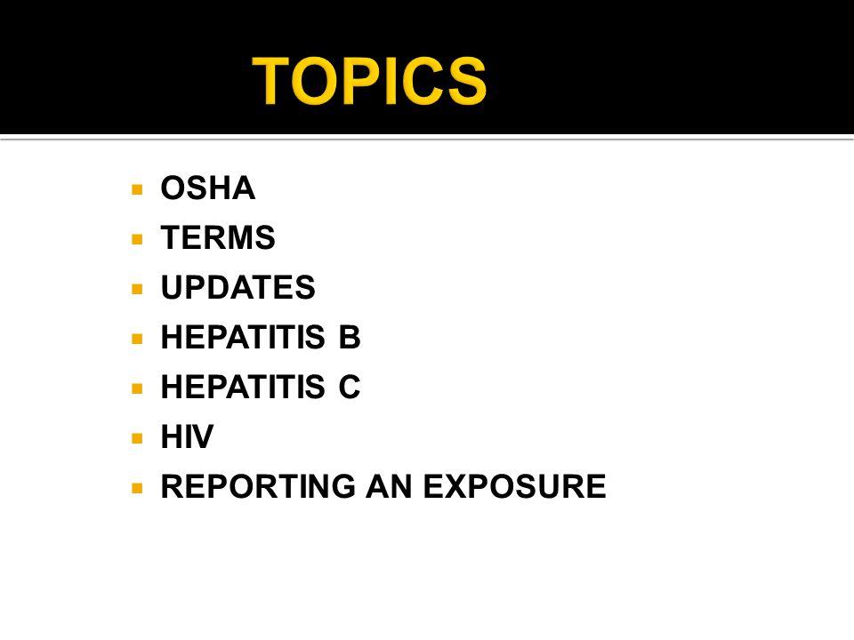  OSHA  TERMS  UPDATES  HEPATITIS B  HEPATITIS C  HIV  REPORTING AN EXPOSURE
