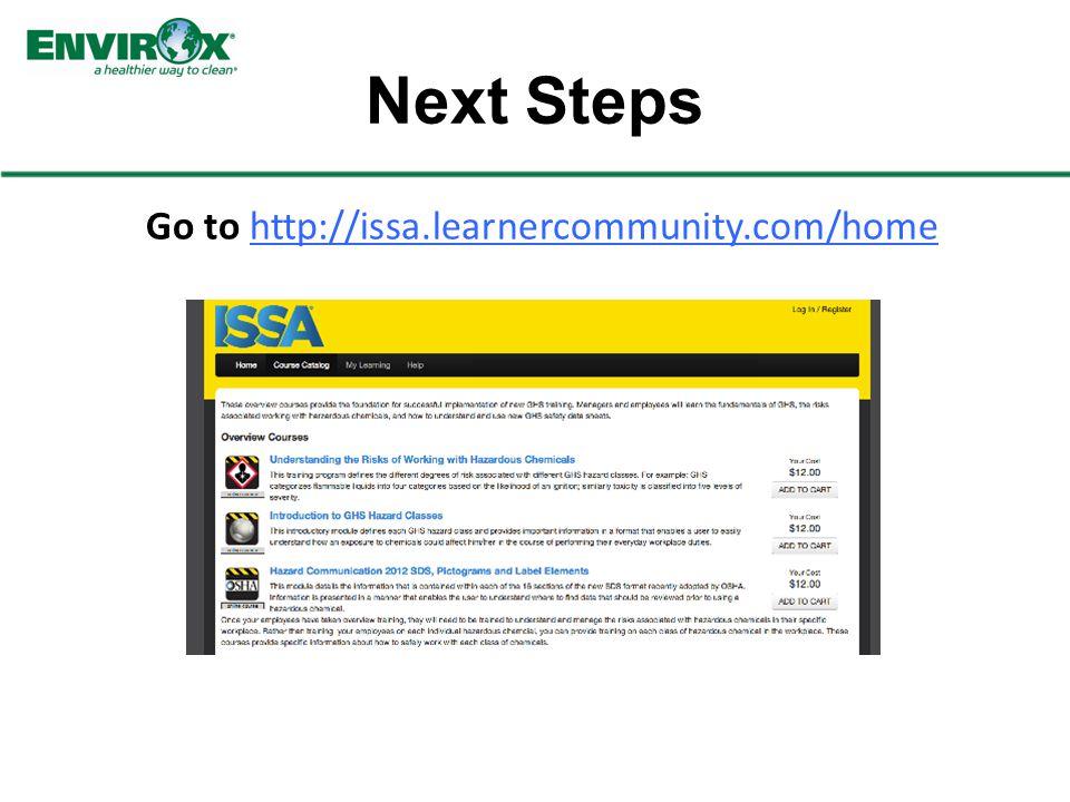 Next Steps Go to http://issa.learnercommunity.com/home