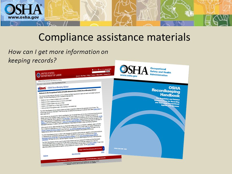 How can I get more information on keeping records? www.osha.gov Compliance assistance materials