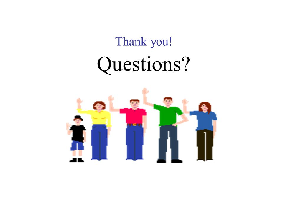 Thank you! Questions? 29