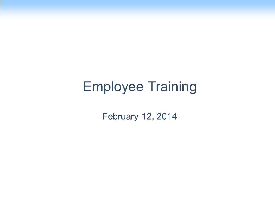 Employee Training February 12, 2014