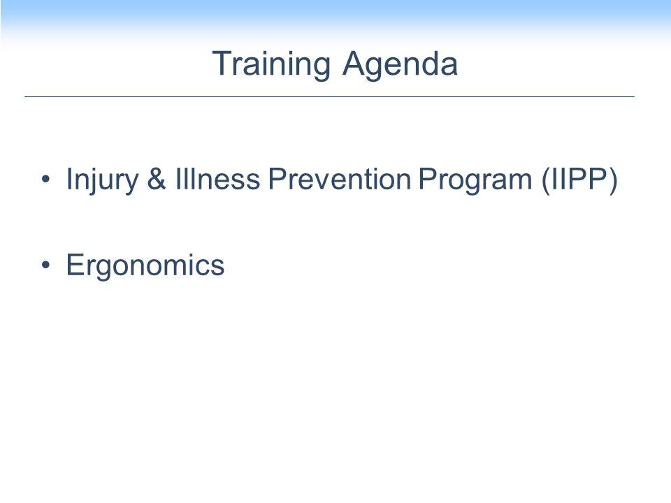 Training Agenda Injury & Illness Prevention Program (IIPP) Ergonomics