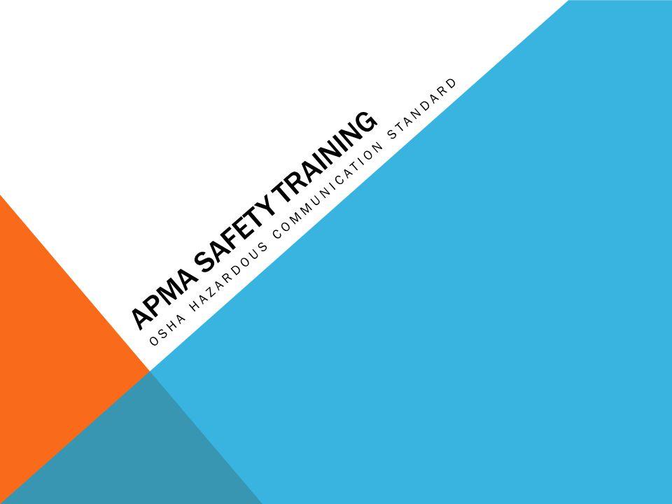 APMA SAFETY TRAINING OSHA HAZARDOUS COMMUNICATION STANDARD