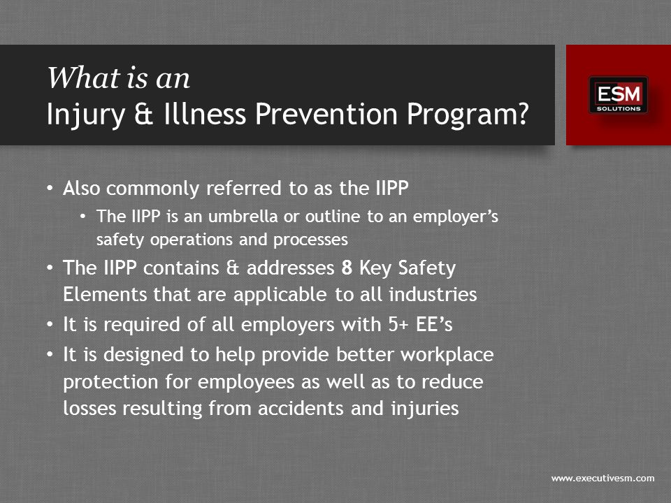 www.executivesm.com What is an Injury & Illness Prevention Program.