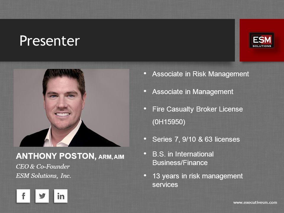 www.executivesm.com ANTHONY POSTON, ARM, AIM CEO & Co-Founder ESM Solutions, Inc.