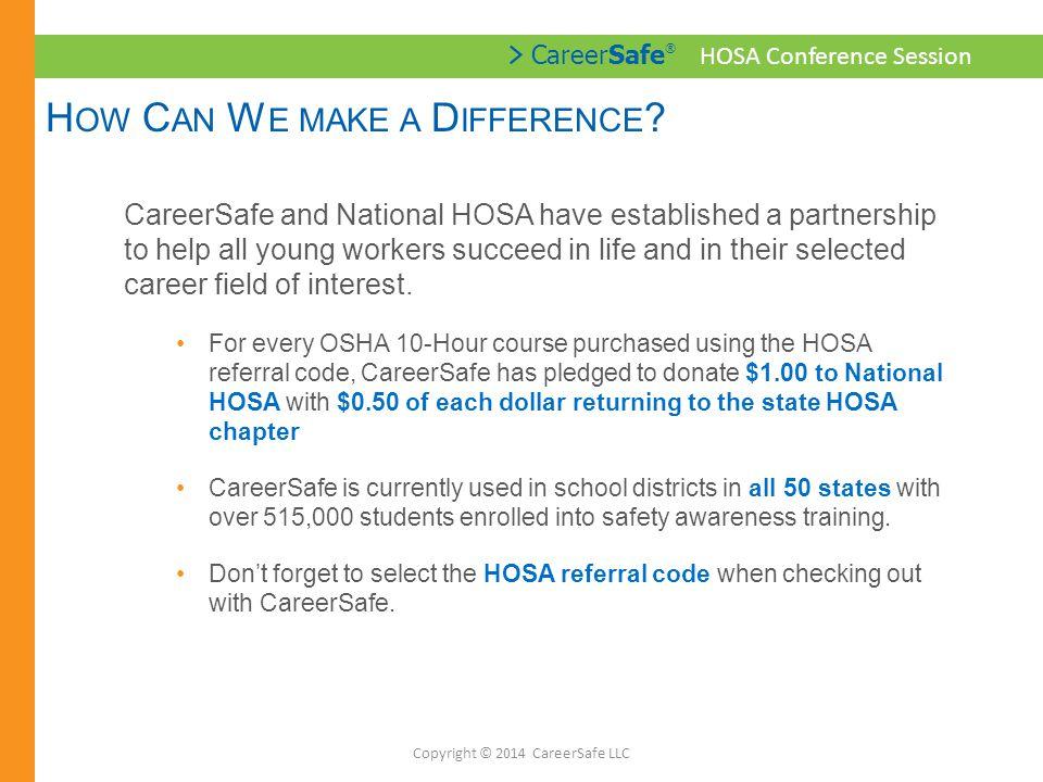 > CareerSafe ® HOSA Conference Session K NOWLEDGE C HECKS Copyright © 2014 CareerSafe LLC
