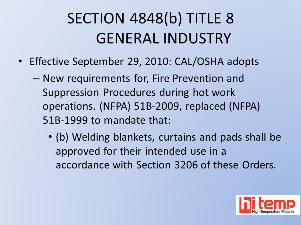 SECTION 4848(b) TITLE 8 GENERAL INDUSTRY Effective September 29, 2010: CAL/OSHA adopts – New requirements for, Fire Prevention and Suppression Procedu