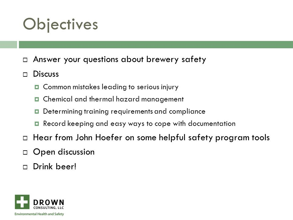 Your Questions  What are the top three safety challenges and/or liabilities in small breweries and how do we address them.