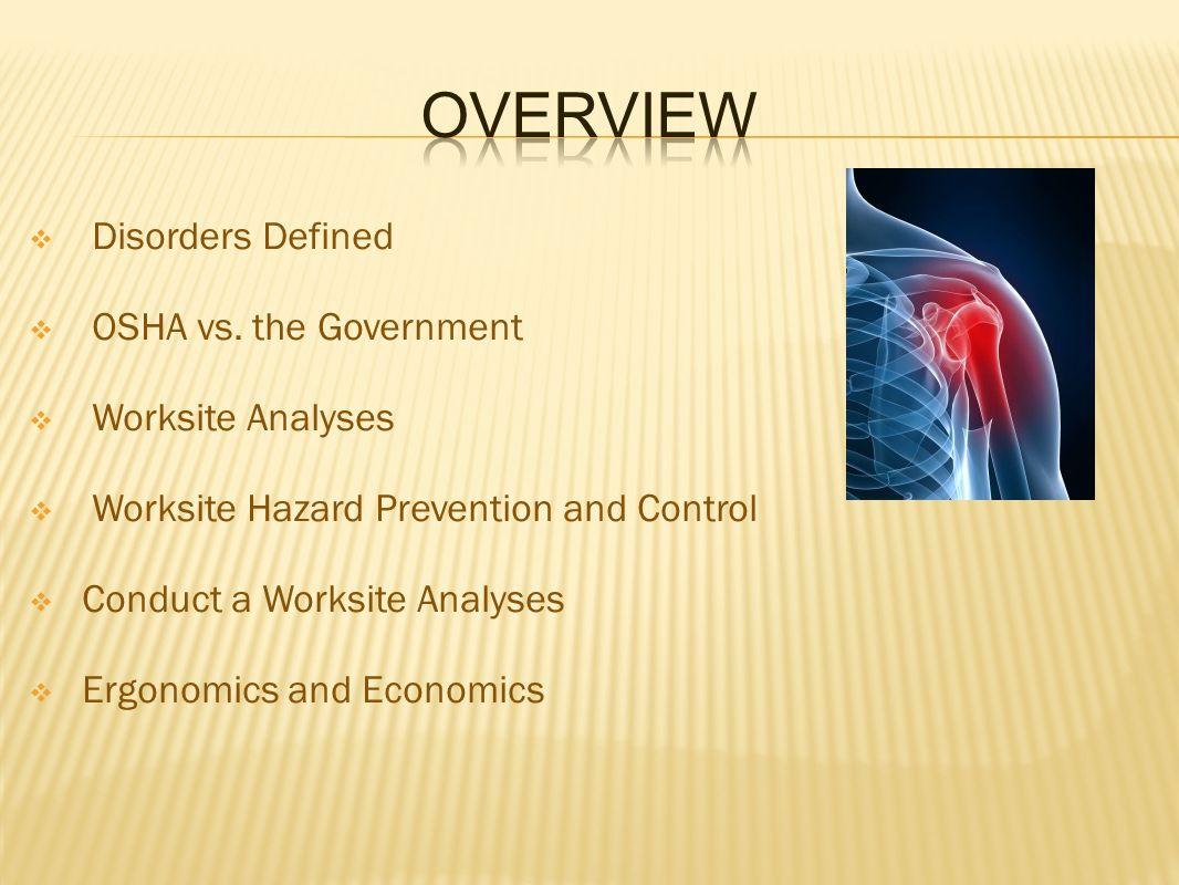  Ergonomics, MSD's, and CTD's Defined  OSHA vs.