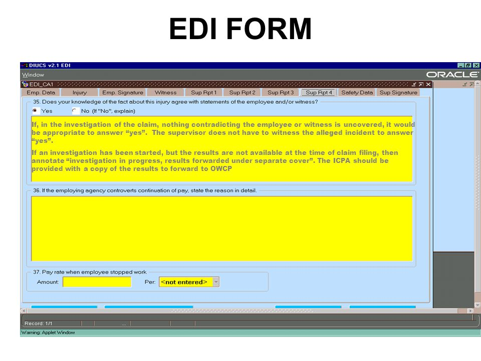 EDI FORM If, in the investigation of the claim, nothing contradicting the employee or witness is uncovered, it would be appropriate to answer yes .