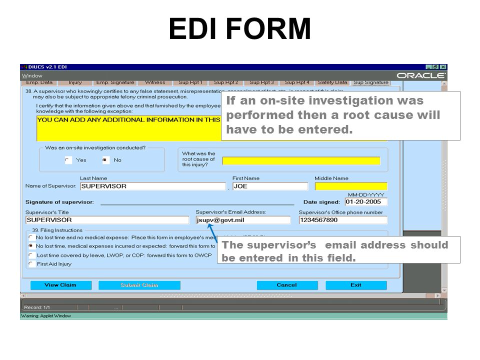 EDI FORM If an on-site investigation was performed then a root cause will have to be entered.