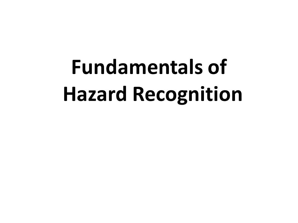 Fundamentals of Hazard Recognition